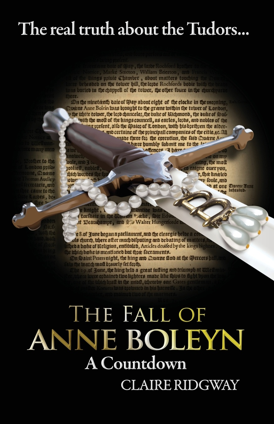 Claire Ridgway The Fall of Anne Boleyn. A Countdown anne franks diary the graphic adaptatio