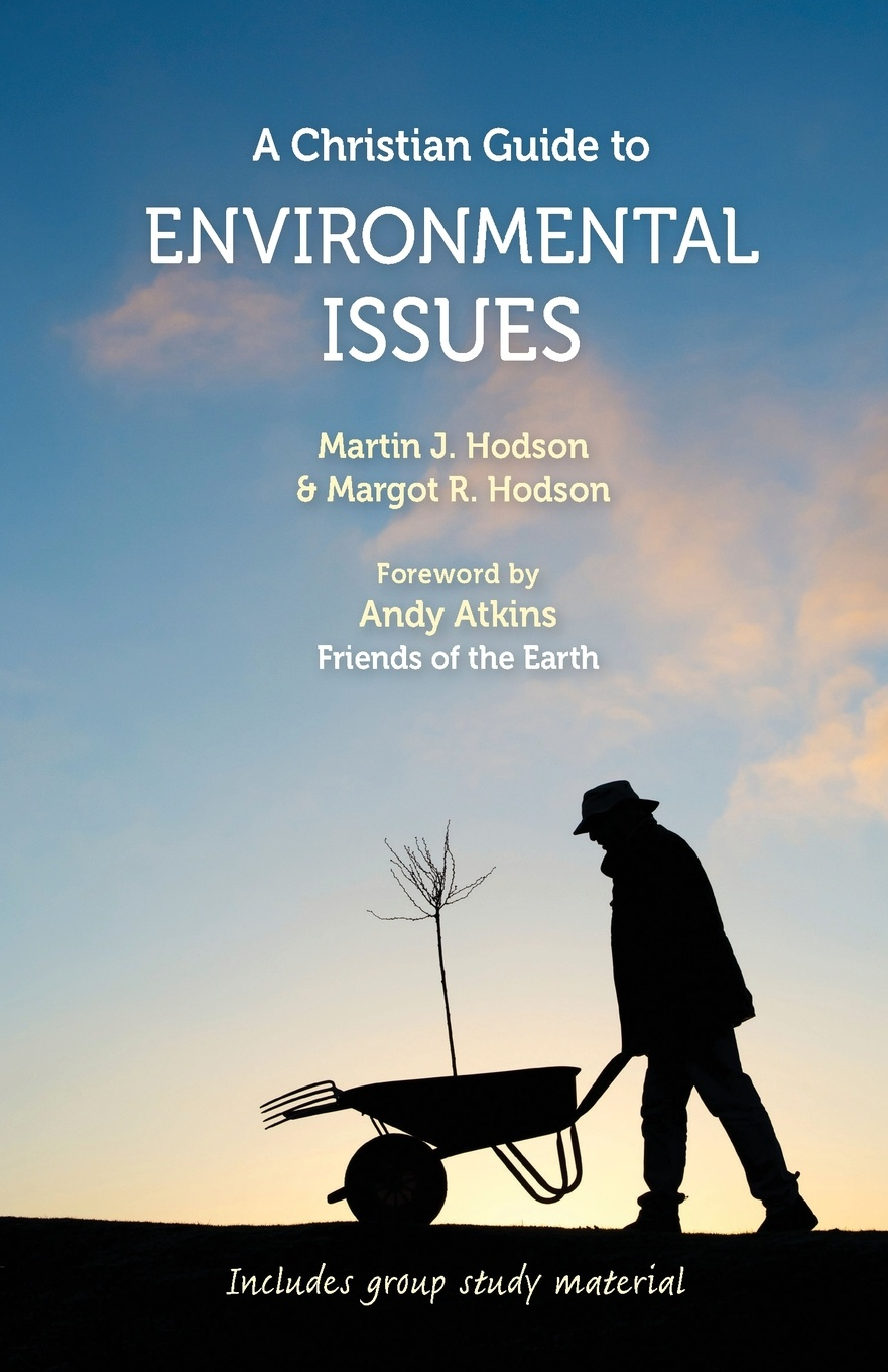 Martin J Hodson, Margot R Hodson Christian Guide to Environmental Issues, A john shook r the god debates a 21st century guide for atheists and believers and everyone in between
