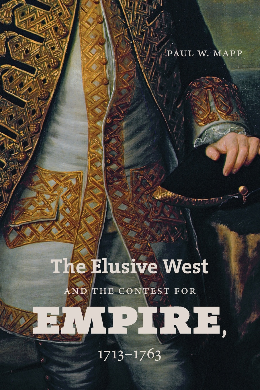 Paul w. Mapp The Elusive West and the Contest for Empire, 1713-1763 the discworld mapp