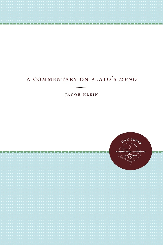 Jacob Klein A Commentary on Plato's Meno plato meno