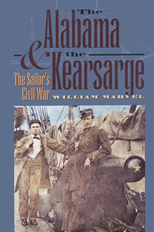 William Marvel The Alabama and the Kearsarge william marvel the alabama and the kearsarge