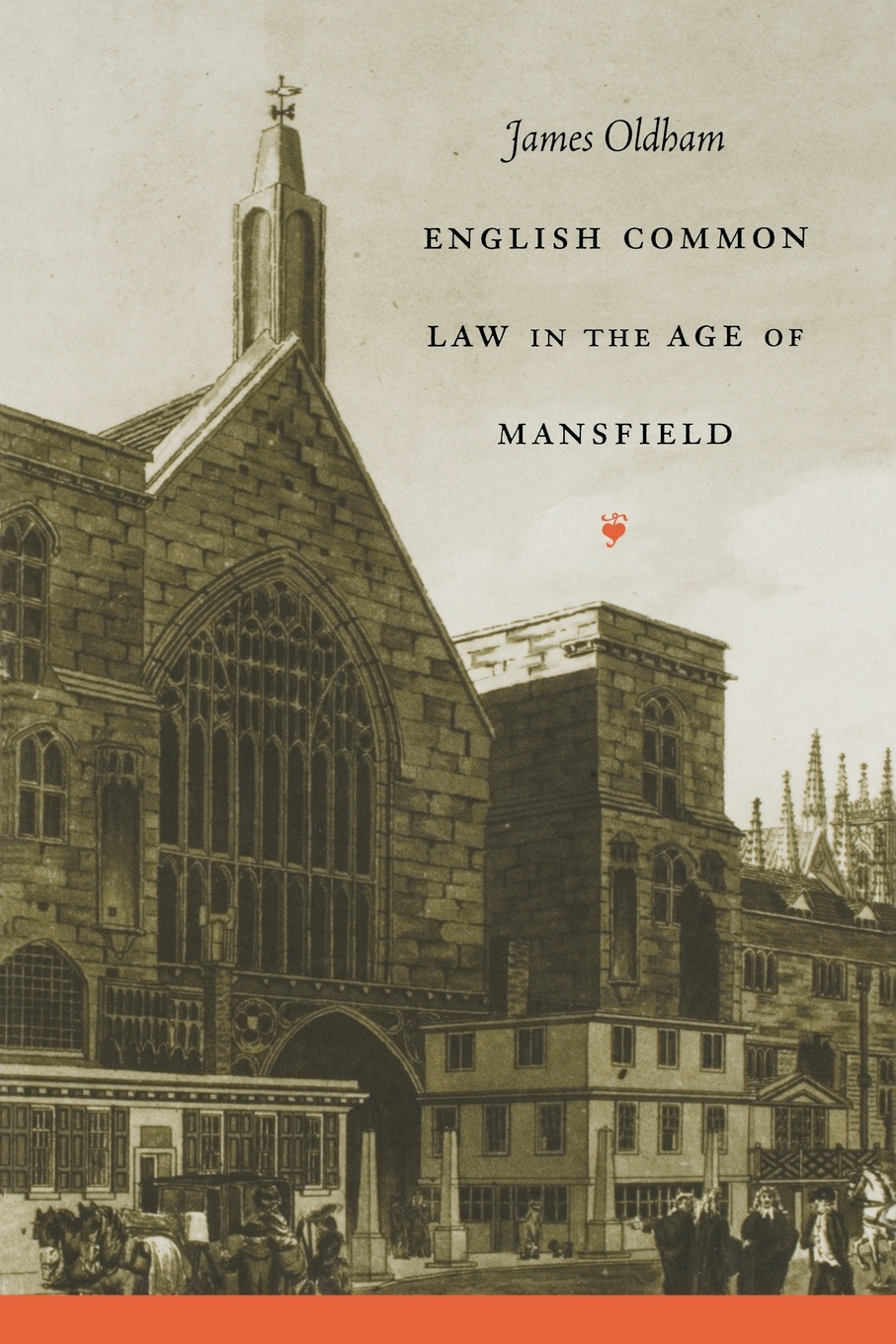 James Oldham English Common Law in the Age of Mansfield