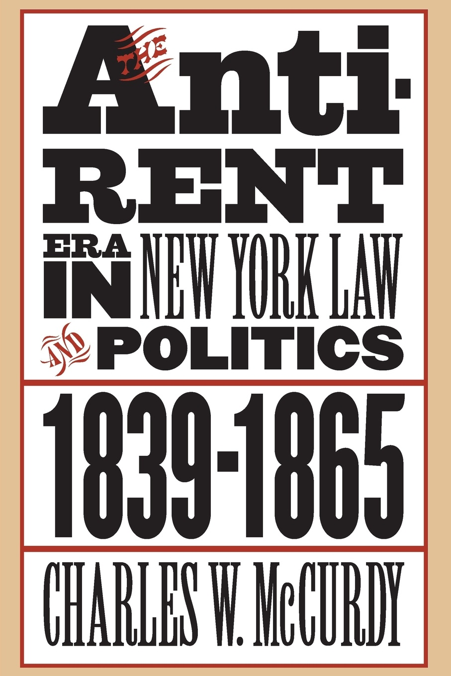 Charles W. McCurdy The Anti-Rent Era in New York Law and Politics, 1839-1865