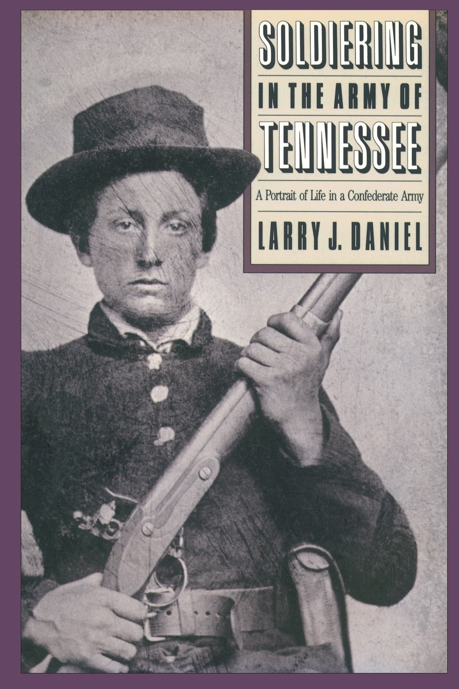 Larry J. Daniel Soldiering in the Army of Tennessee. A Portrait of Life in a Confederate Army зеркало карлоса сантоса 2019 10 18t21 15