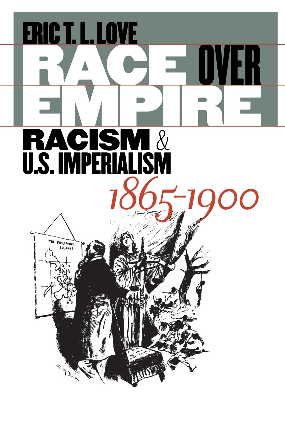 Eric Love Race Over Empire. Racism and U.S. Imperialism, 1865-1900 цена и фото