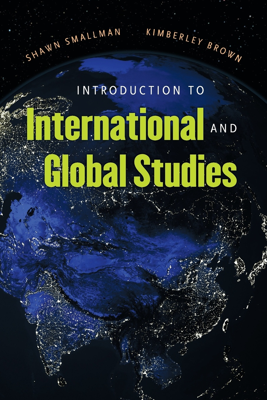 Shawn C. Smallman Introduction to International and Global Studies daniel evans international affairs and intelligence studies primer