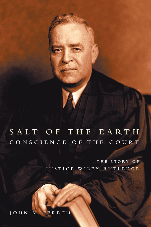 цена John M. Ferren Salt of the Earth, Conscience of the Court онлайн в 2017 году