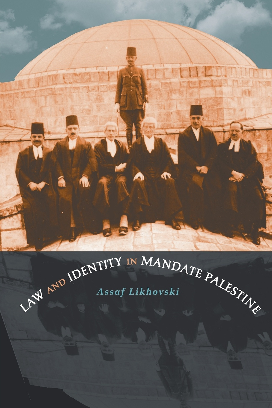 Assaf Likhovski Law and Identity in Mandate Palestine