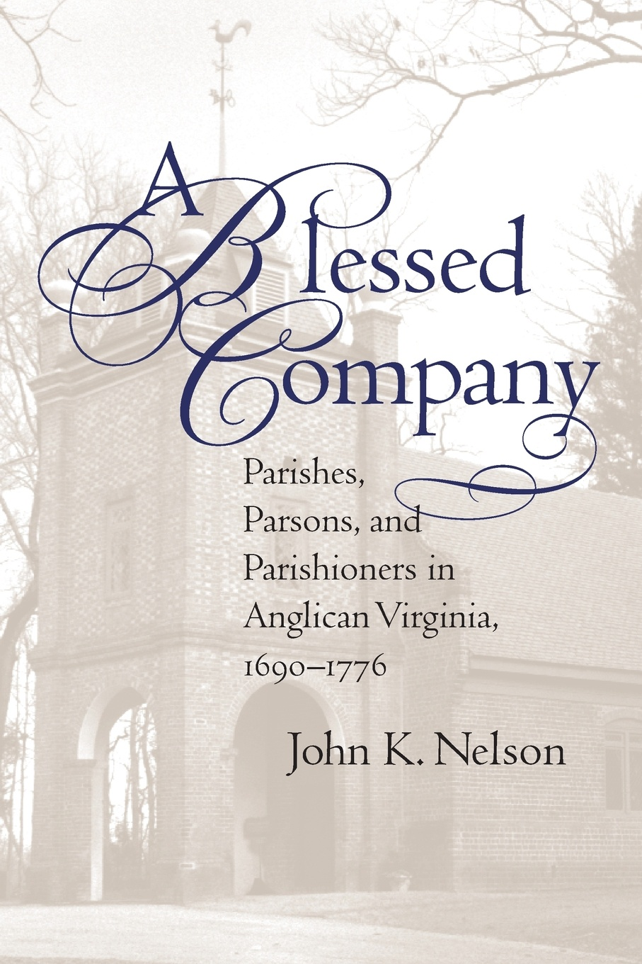 John K. Nelson A Blessed Company