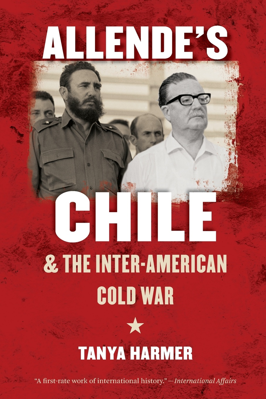 Tanya Harmer Allende's Chile and the Inter-American Cold War цены онлайн