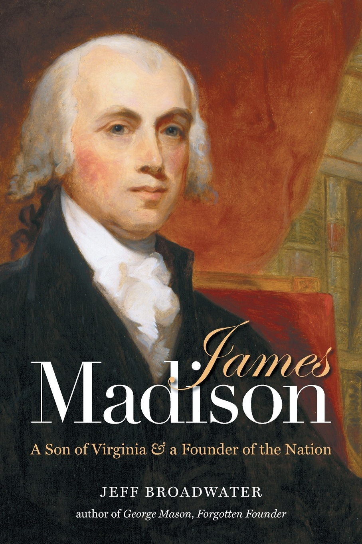 Jeff Broadwater James Madison a madison ashley madison an unauthorized autobiography