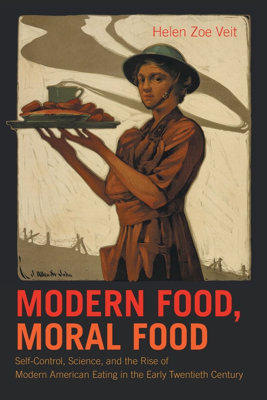 Helen Zoe Veit Modern Food, Moral Food. Self-Control, Science, and the Rise of Modern American Eating in the Early Twentieth Century недорого