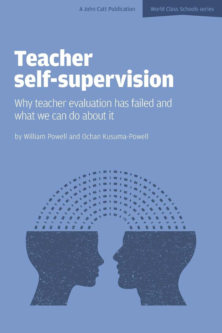 Фото - William Powell, Ochan Kasuma-Powell Teacher Self-Supervision. Why teacher evaluation has failed and what we can do about it the influence of head teacher evaluation on their professional growth