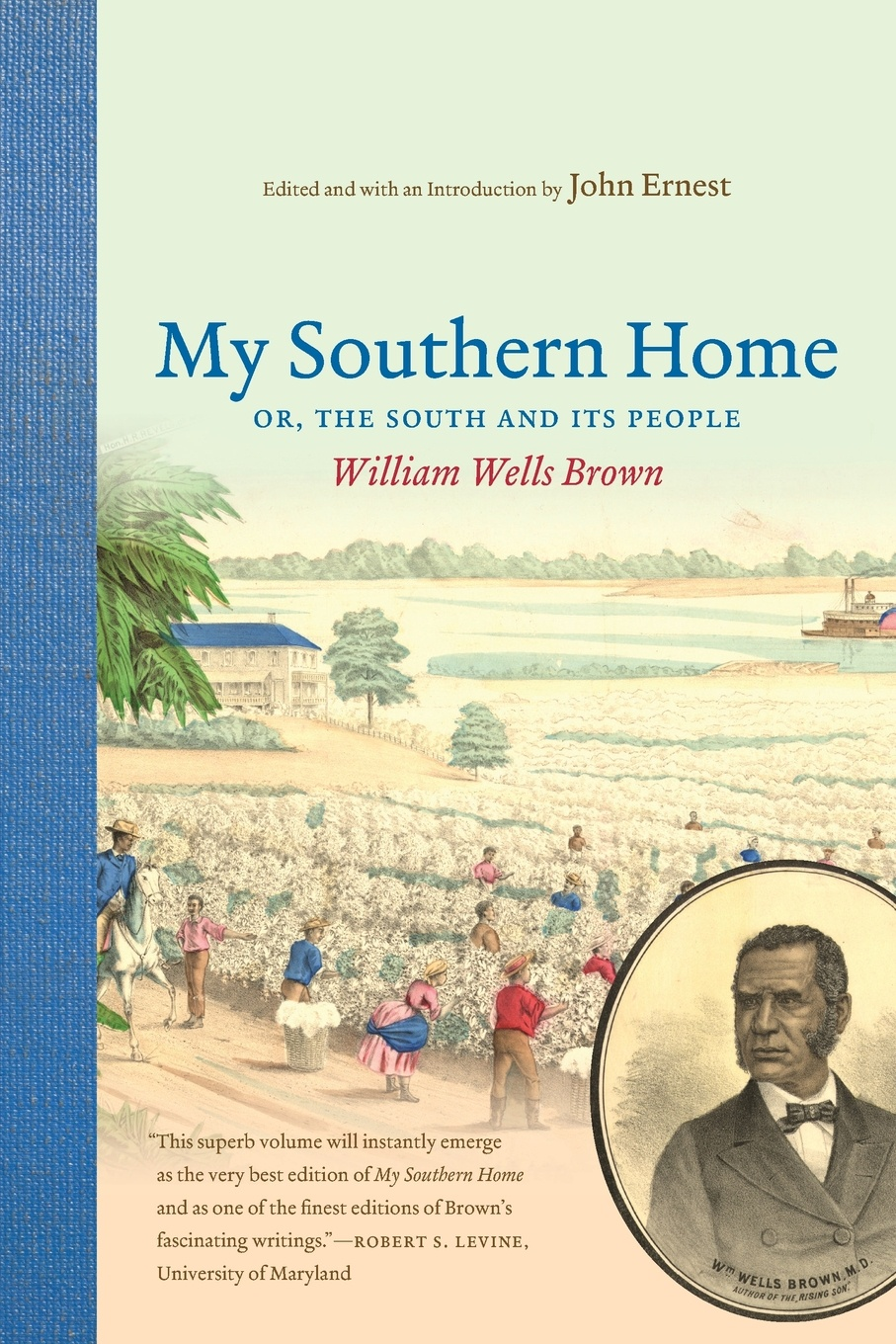 William Wells Brown My Southern Home. The South and Its People
