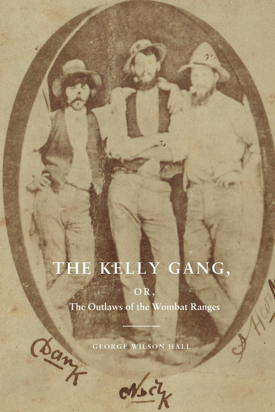 George Wilson Hall The Kelly Gang, or, The Outlaws of the Wombat Ranges jane kelly sage 50 accounts for dummies