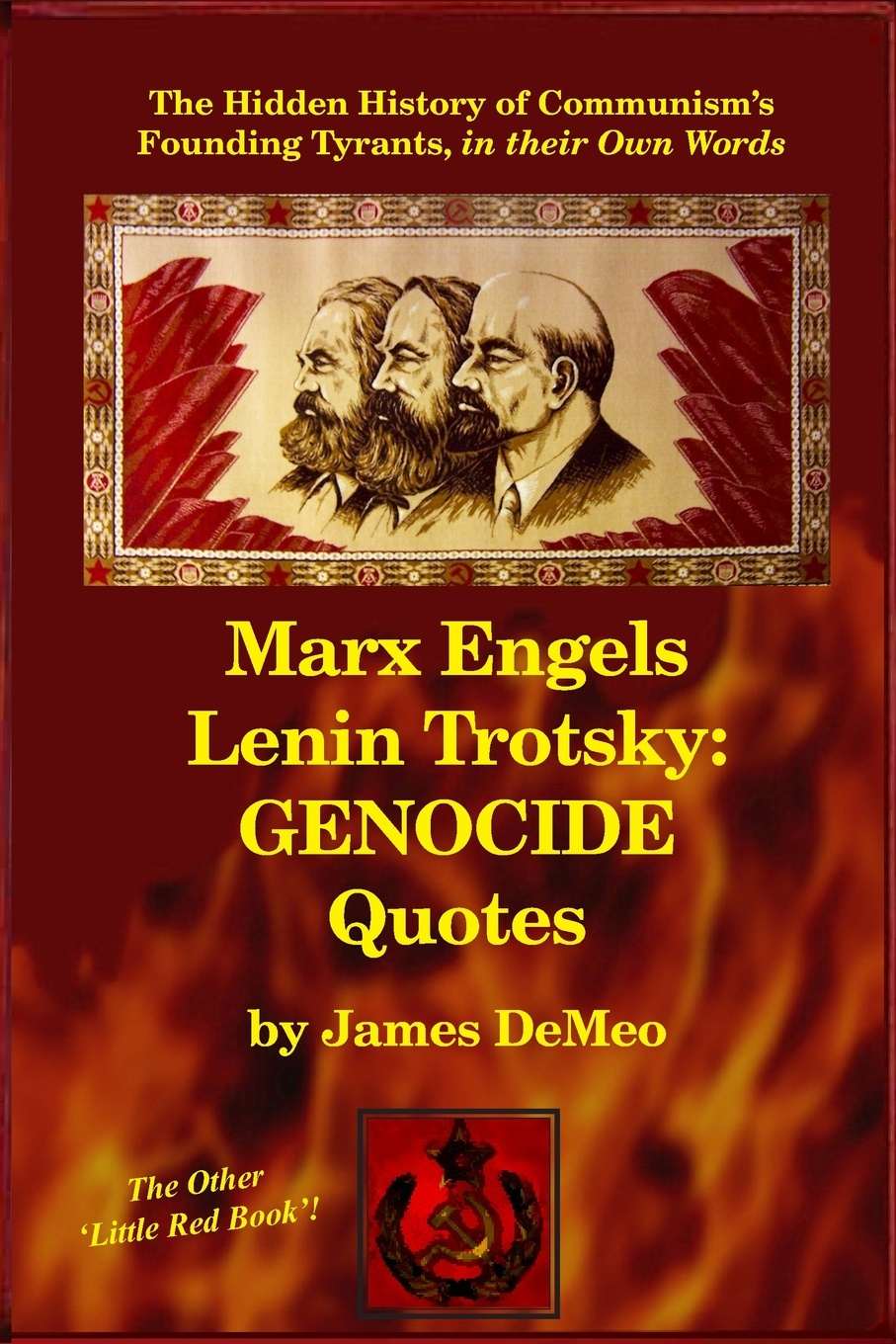 James DeMeo MARX ENGELS LENIN TROTSKY. GENOCIDE QUOTES: The Hidden History of Communism's Founding Tyrants, in their Own Words max klim the epoch of stalin joseph stalin the way to power page 9