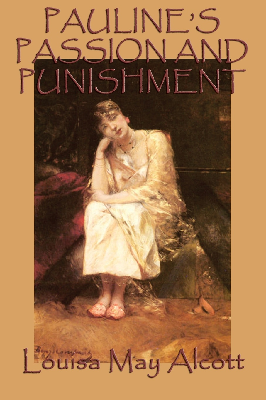 Louisa May Alcott Pauline's Passion and Punishment louisa may alcott little women letters from the house of alcott