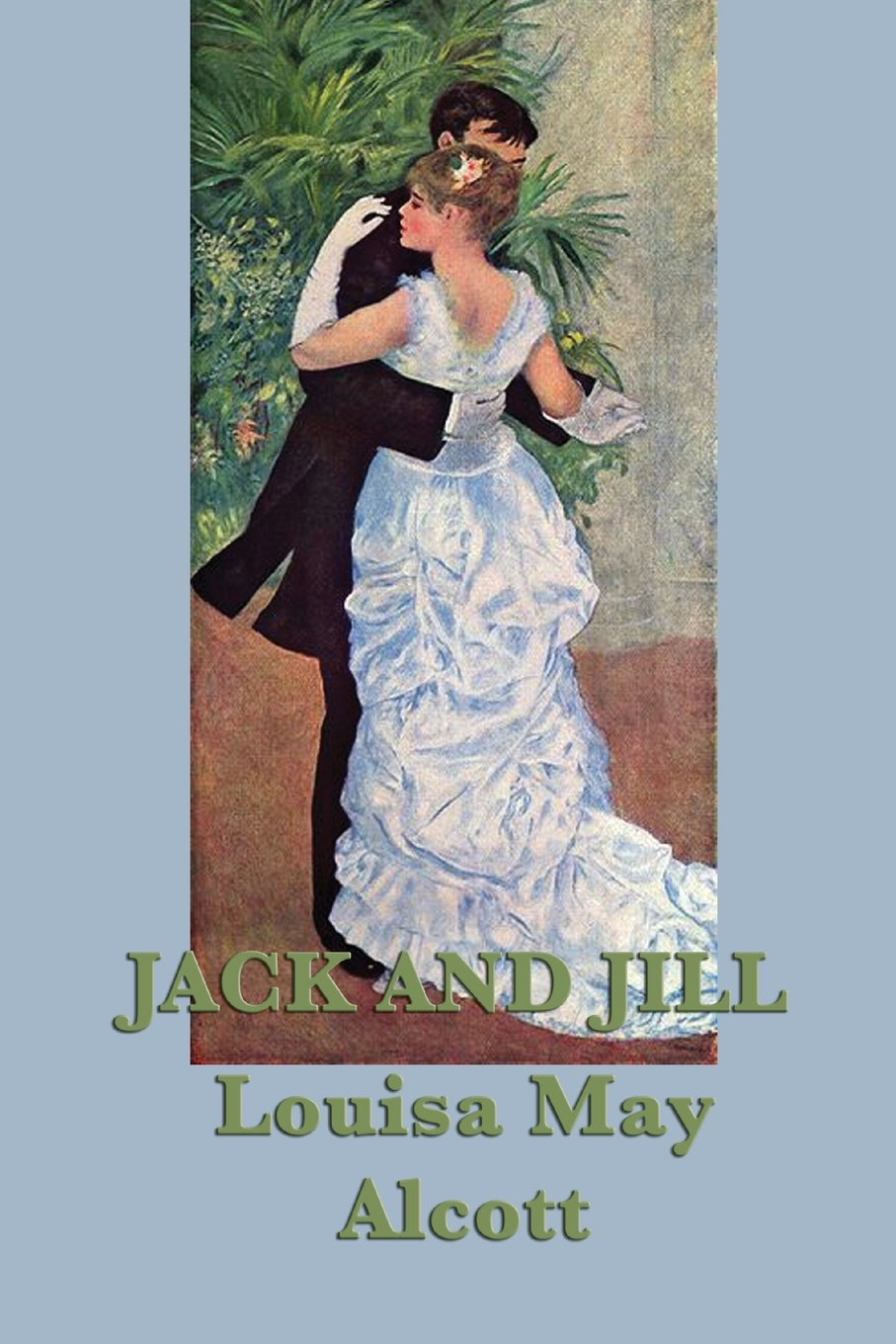 Louisa May Alcott Jack and Jill may alcott louisa may alcott alcott louisa may jack and jill louisa may alcott