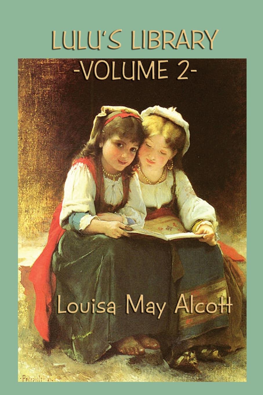 Louisa May Alcott Lulu's Library Vol. 2 superman vol 2 return to glory