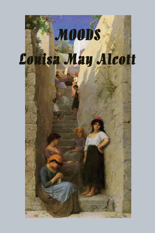 Louisa May Alcott Moods louisa may alcott little women letters from the house of alcott