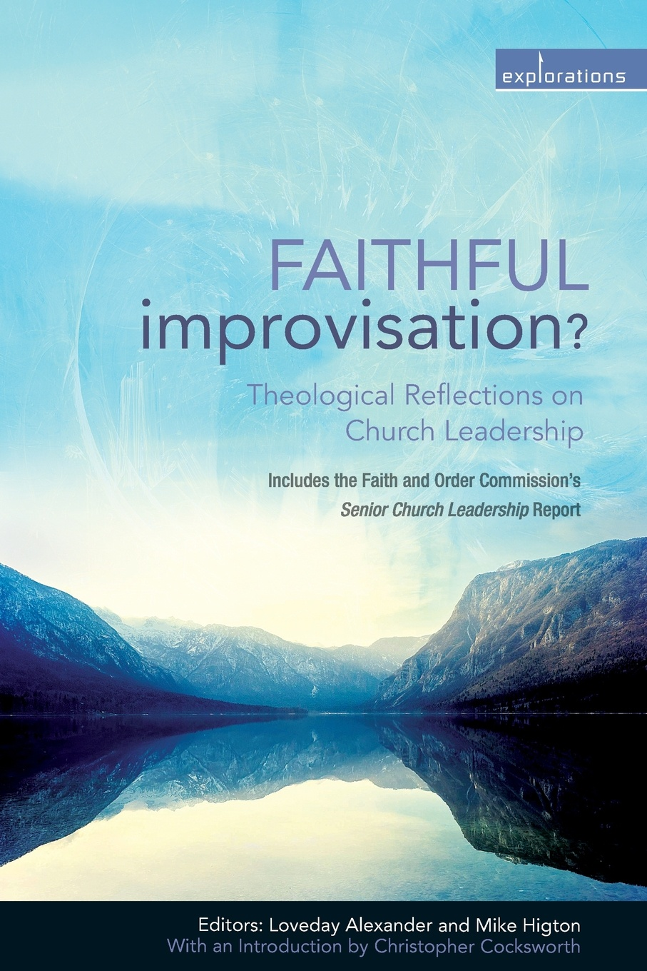 Loveday Alexander, Mike Higton Faithful Improvisation what the spirit is saying to the churches