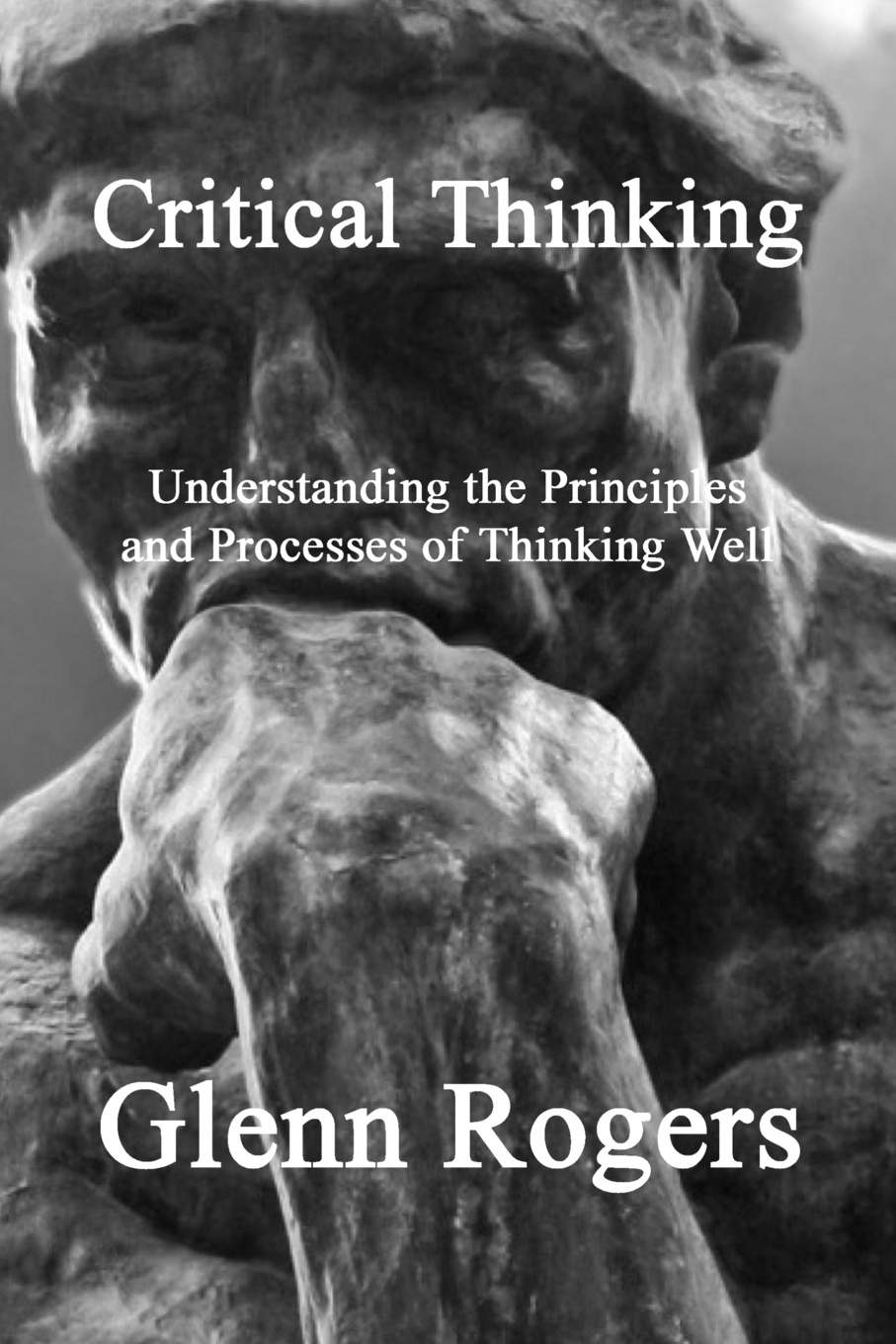 Glenn Rogers Critical Thinking. Understanding the Principles and Processes of Thinking Well mcat critical analysis and reasoning skills review for mcat 2015