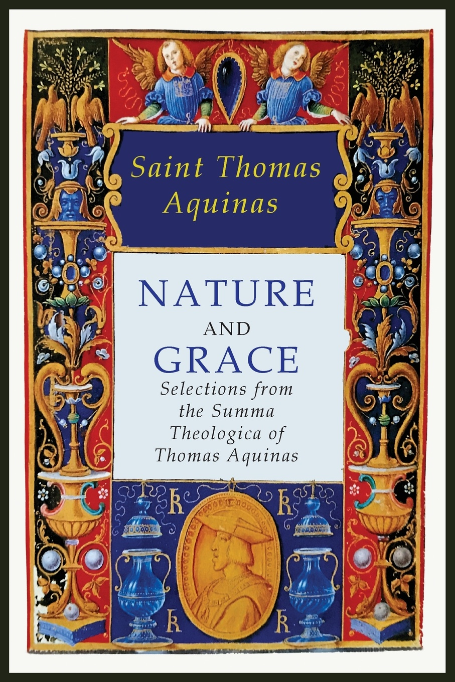 Saint Thomas Aquinas, A. M. Fairweather Nature and Grace. Selections from the Summa Theologica of Thomas Aquinas aquinas saint thomas aquinas ethicus or the moral teaching of st thomas a translation of the principle portions of the second part of the summa theologica with notes