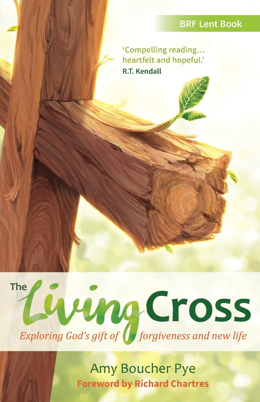 Amy Boucher Pye The Living Cross. Exploring God's gift of forgiveness and new life alex bloch the journey to forgiveness