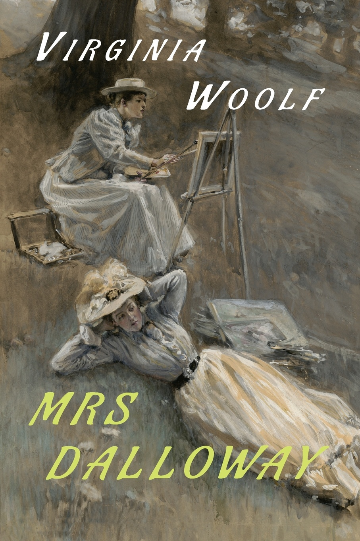 Virginia Woolf Mrs. Dalloway woolf w mrs dalloway a novel in english 1925 миссис дэллоуэй