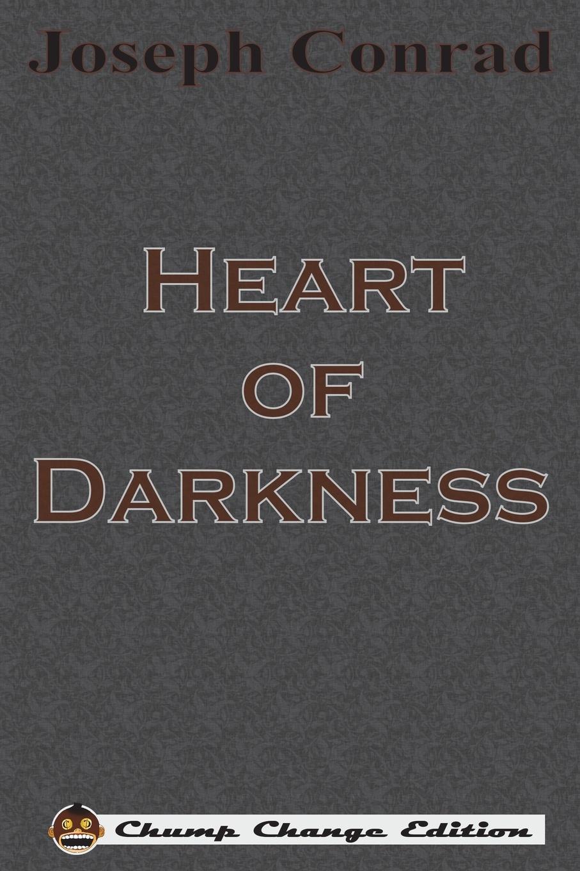 Joseph Conrad Heart of Darkness (Chump Change Edition) conrad j heart of darkness