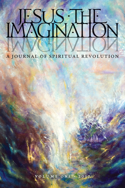 Michael Martin JESUS THE IMAGINATION. A Journal of Spiritual Revolution (Volume One 2017) табурет la redoute из массива сосны alvina единый размер белый