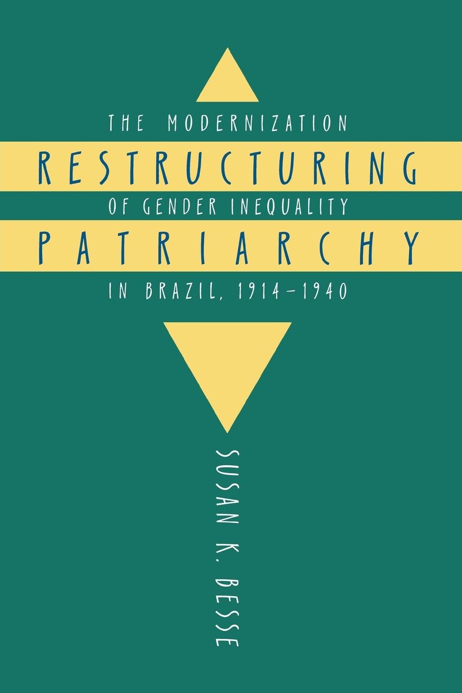 Susan K. Besse Restructuring Patriarchy. The Modernization of Gender Inequality in Brazil, 1914-1940 novelty round neck brazil flag print asymmetrical dress for women