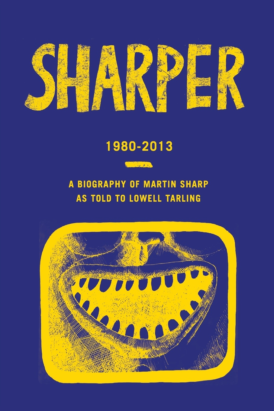Lowell Tarling Sharper. Bringing It All Back Home - Part Two: 1980-2013
