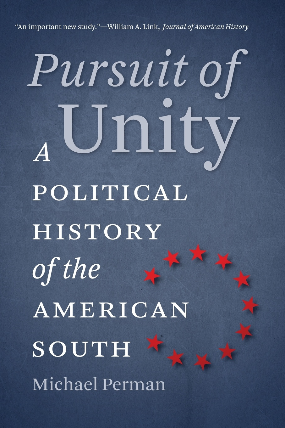 Michael Perman Pursuit of Unity. A Political History of the American South a pursuit of the divine