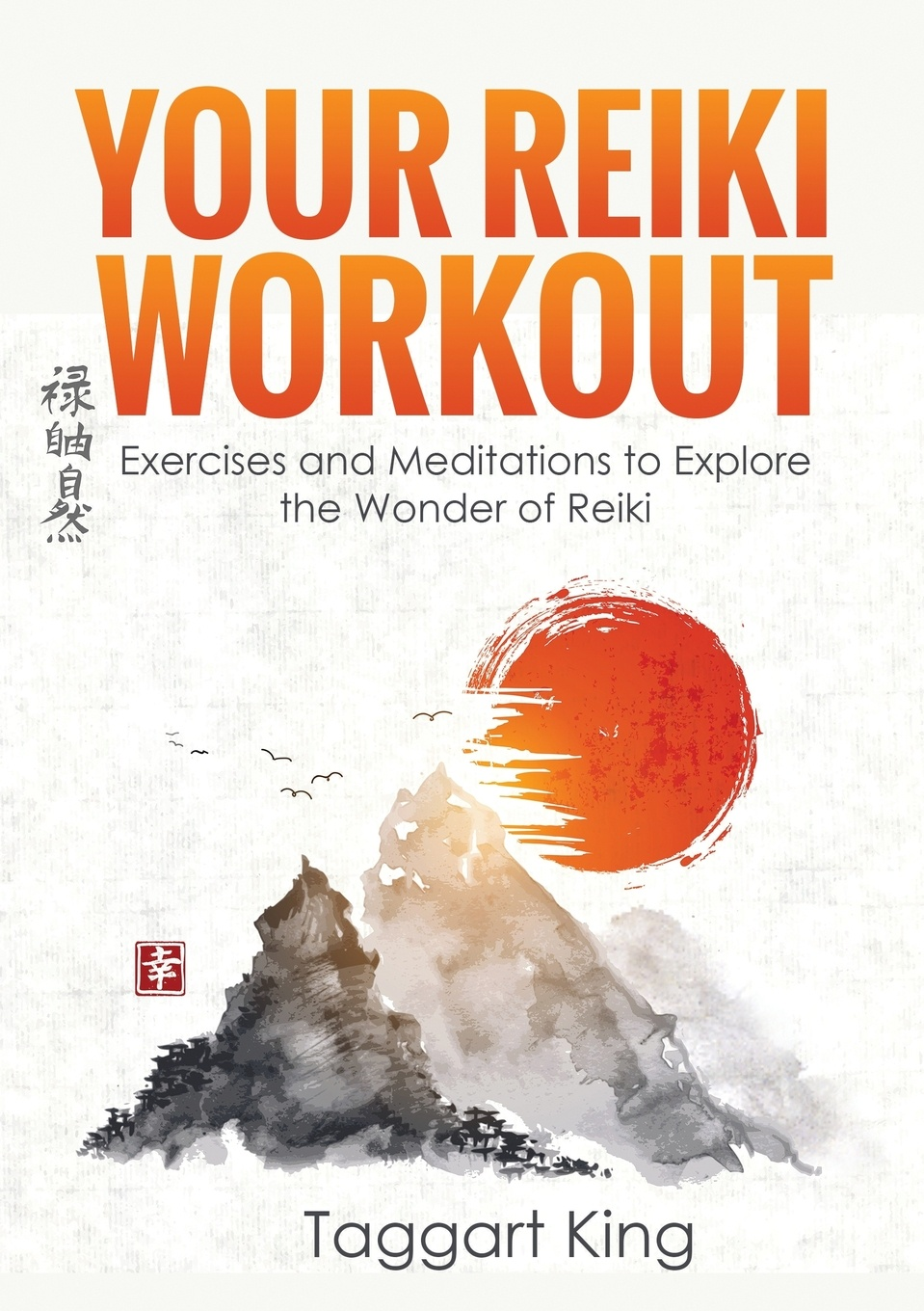 Фото - Taggart W King Your Reiki Workout. Exercises and Meditations to Experience the Wonder of Reiki Healing kathleen prasad the animal reiki handbook finding your way with reiki in your local shelter sanctuary or rescue