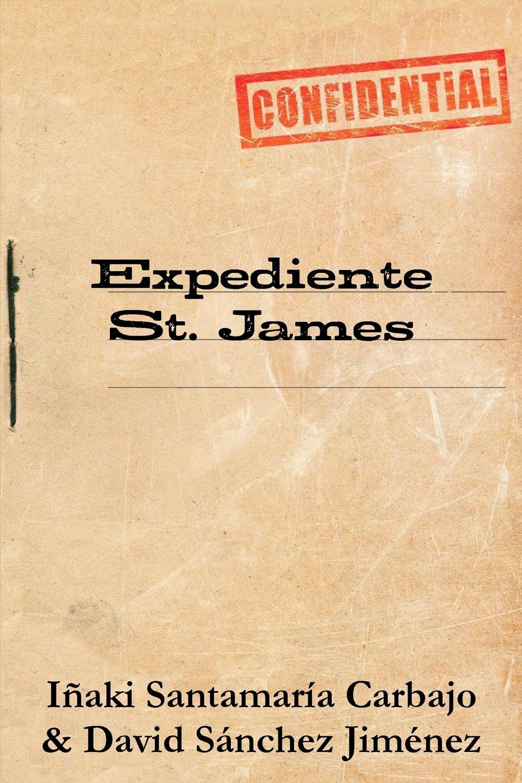 Iñaki Santamaría Carbajo, David Sánchez Jiménez Expediente St. James carles brunet una ilusi n con carles