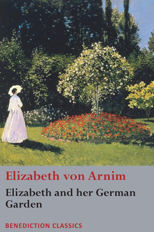 Elizabeth von Arnim Elizabeth and her German Garden elizabeth von arnim the princess priscilla s fortnight