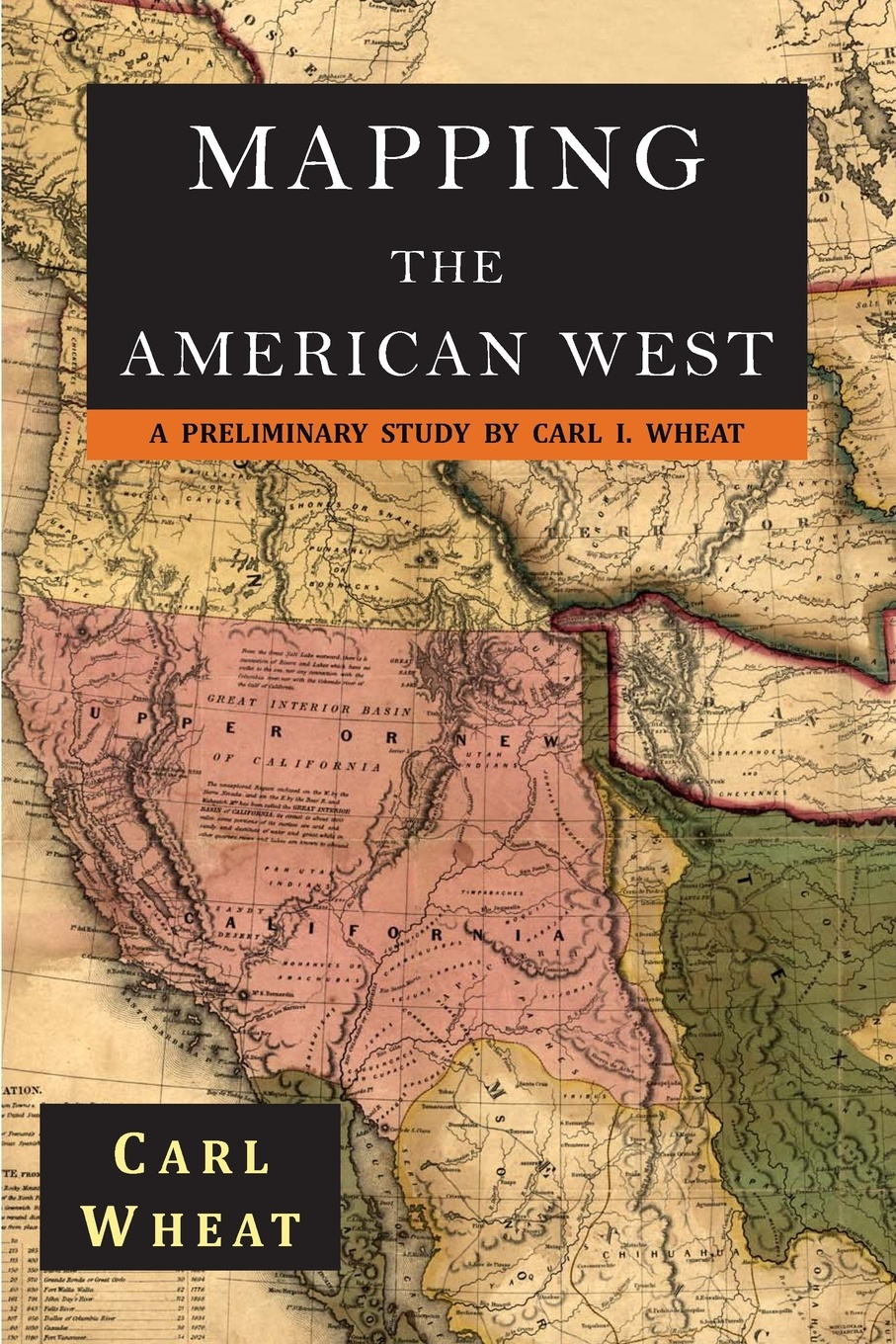 Carl I. Wheat Mapping the American West 1540-1857. A Preliminary Study