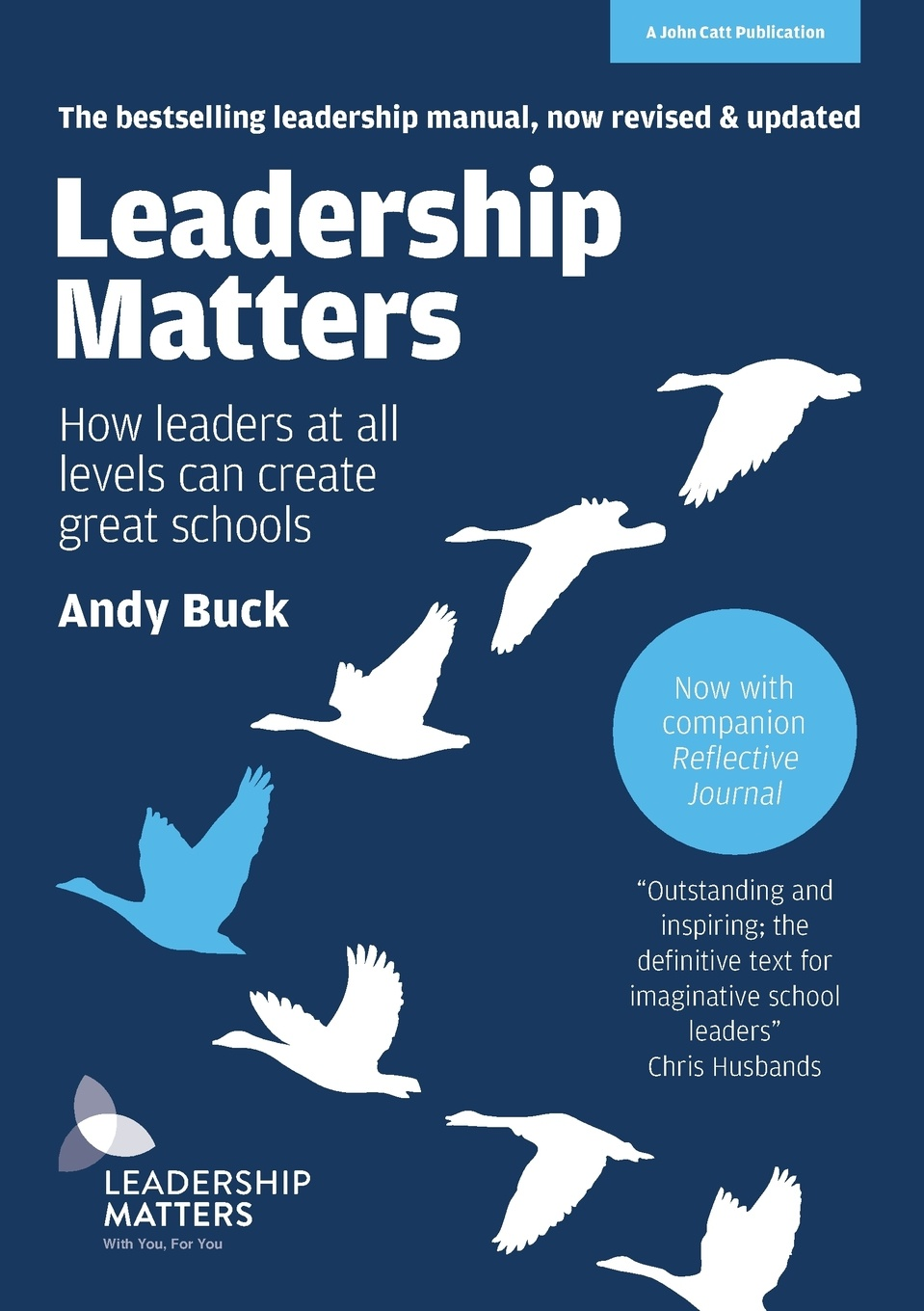 ANDY BUCK Leadership Matters. How leaders at all levels can create great schools: REVISED AND UPDATED SECOND EDITION great leaders equal great schools alliances and discourse for educational reform