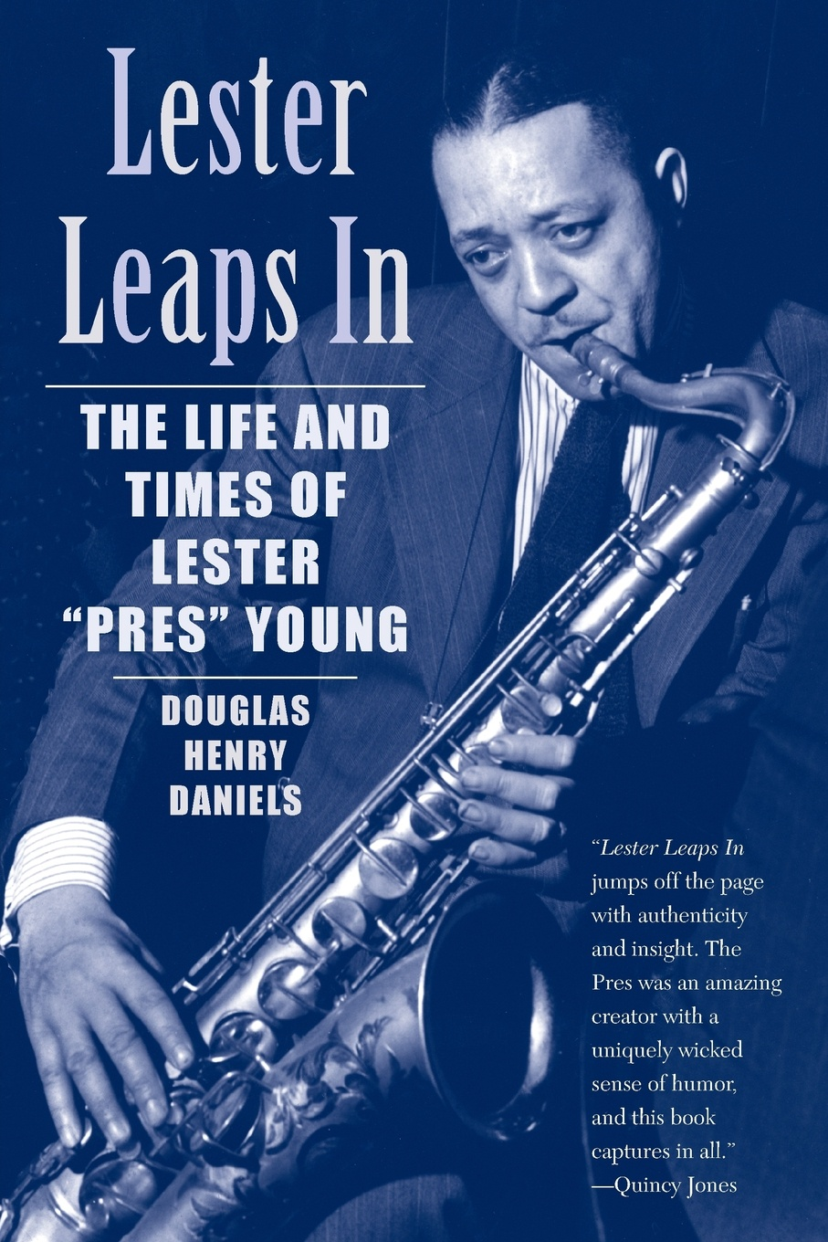 Douglas H. Daniels Lester Leaps In. The Life and Times of Pres Young
