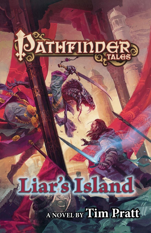 TIM PRATT PATHFINDER TALES. LIARS ISLAND