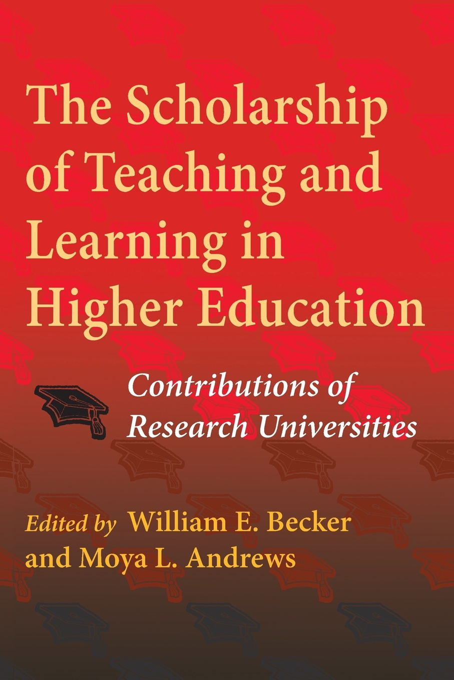 The Scholarship of Teaching and Learning in Higher Education. Contributions of Research Universities anne hørsted new innovations in teaching and learning in higher education