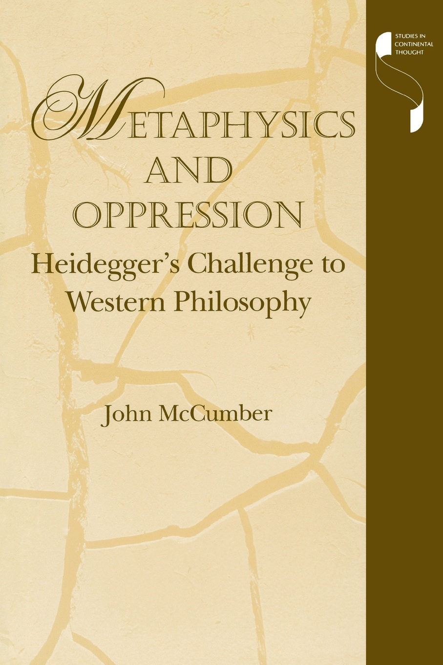 John McCumber Metaphysics and Oppression. Heidegger's Challenge to Western Philosophy carlson licia cognitive disability and its challenge to moral philosophy