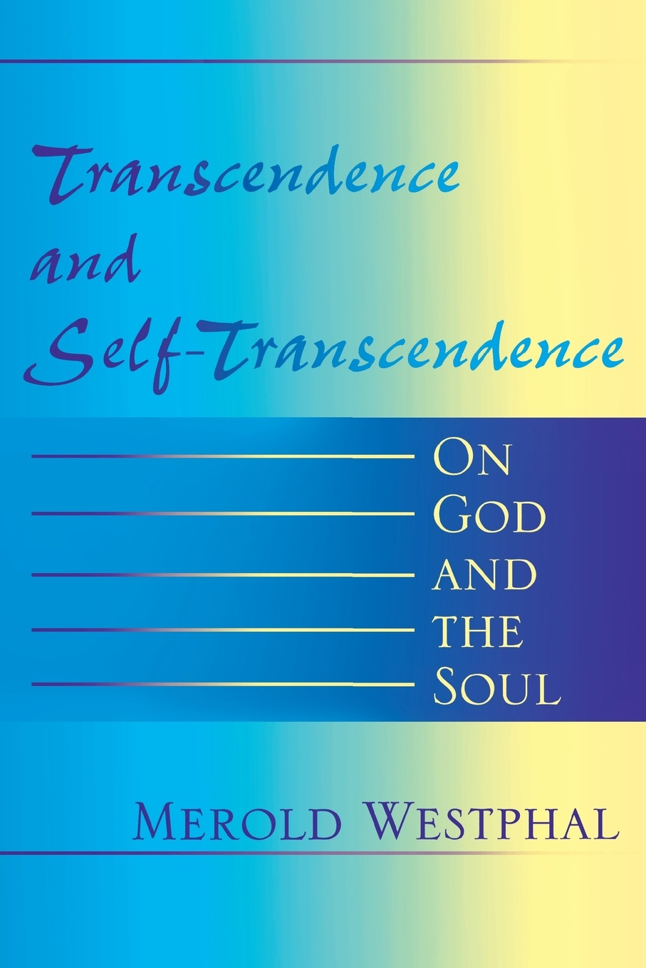 Merold E Westphal Transcendence and Self-Transcendence. On God and the Soul william blake on self and soul