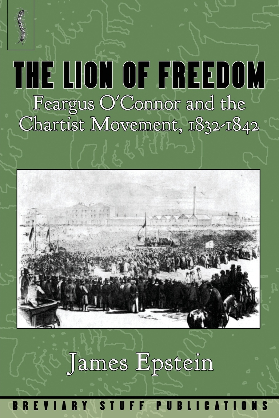 James Epstein The Lion of Freedom. Feargus O'Connor and the Chartist Movement, 1832-1842 michael archer d the forex chartist companion a visual approach to technical analysis
