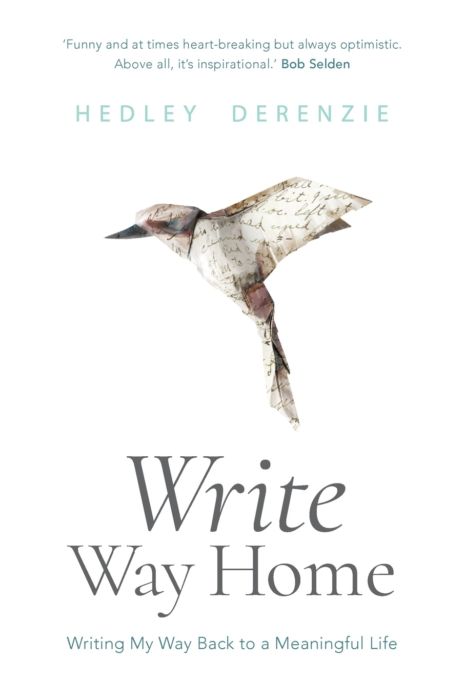 Hedley Derenzie Write Way Home. Writing my way back to a meaningful life robert halliwell a way back to then