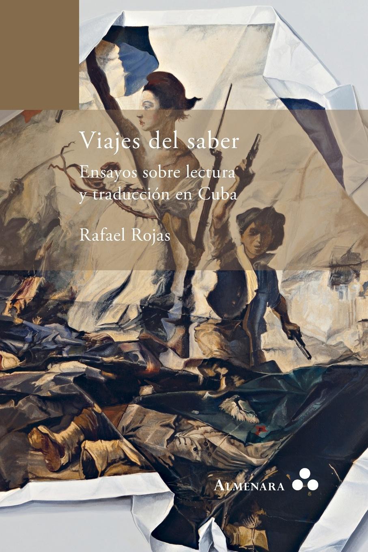 Rafael Rojas Viajes del saber. Ensayos sobre lectura y traduccion en Cuba cuba spain ley para el ejercicio del derecho de asociacion en las islas de cuba y