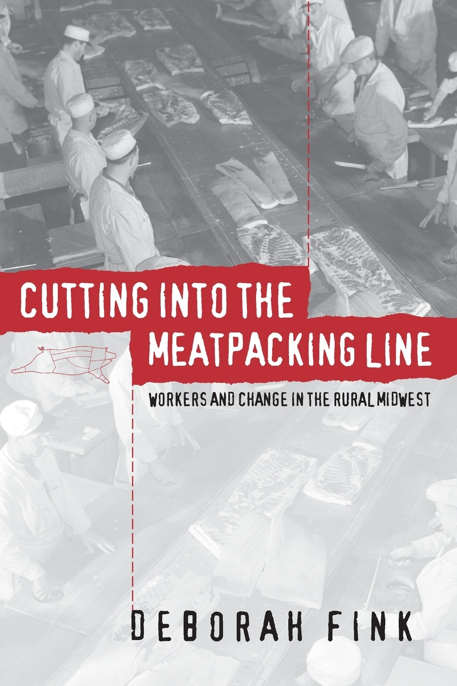 Deborah Fink Cutting Into the Meatpacking Line. Workers and Change in the Rural Midwest fink sort of revolution фирм cd
