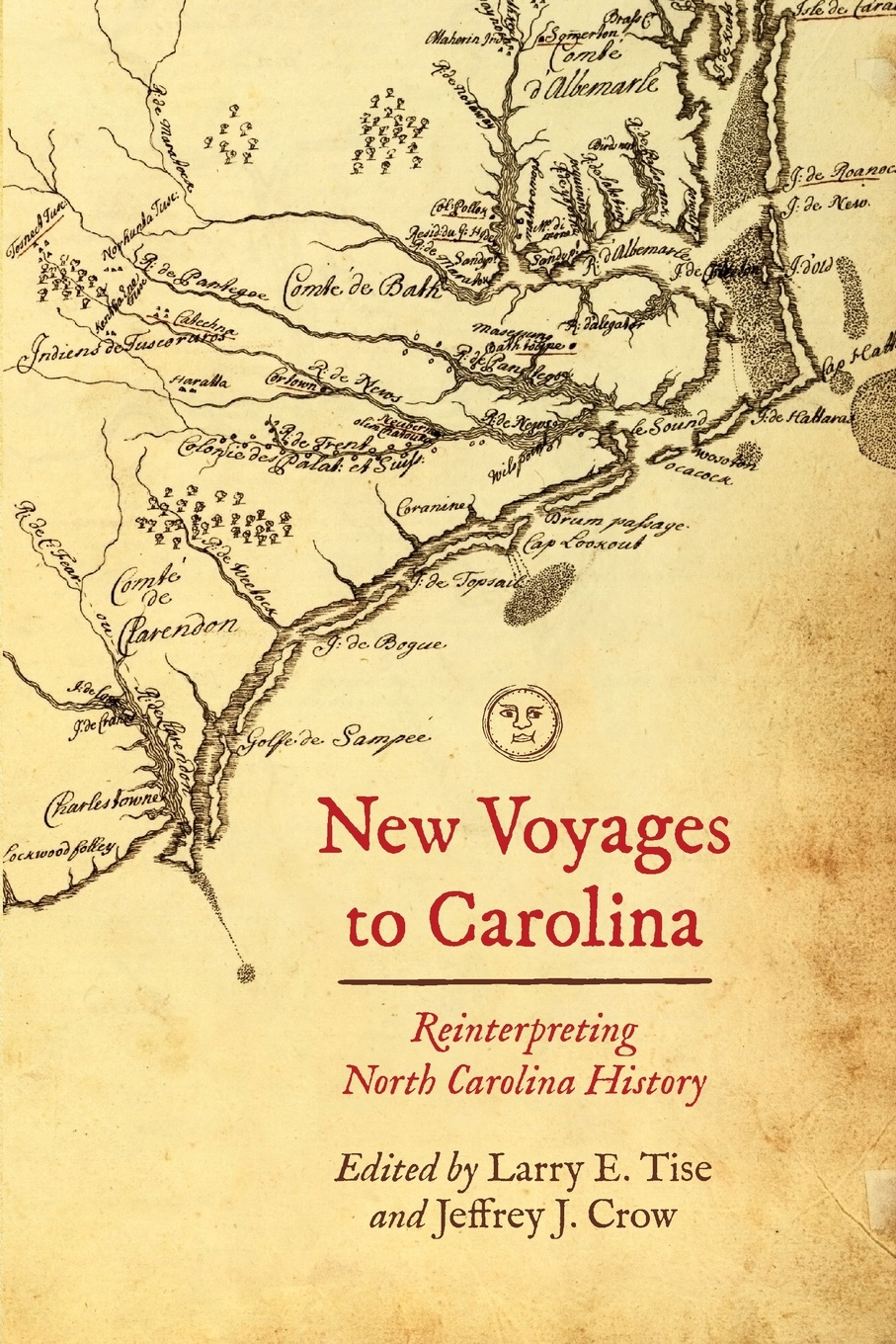 New Voyages to Carolina. Reinterpreting North Carolina History north carolina dept of conservation and development the new north carolina in the advancing south