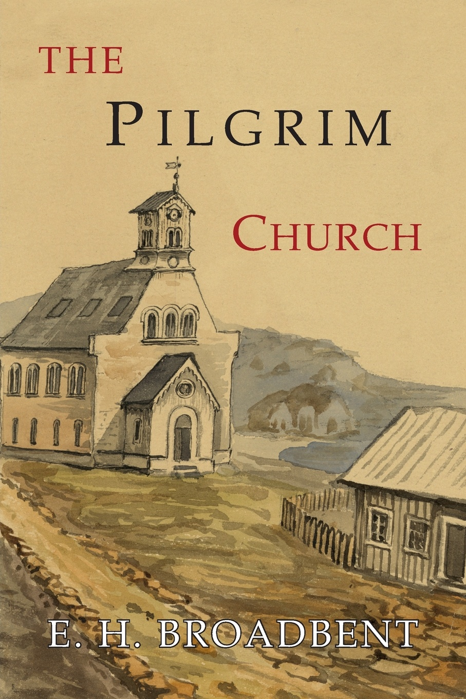 Фото - E. H. Broadbent The Pilgrim Church. Being Some Account of the Continuance Through Succeeding Centuries of Churches Practising the Principles Taught and Exemplified in The New Testament julian roderick felix jones and the dawn of the brethren